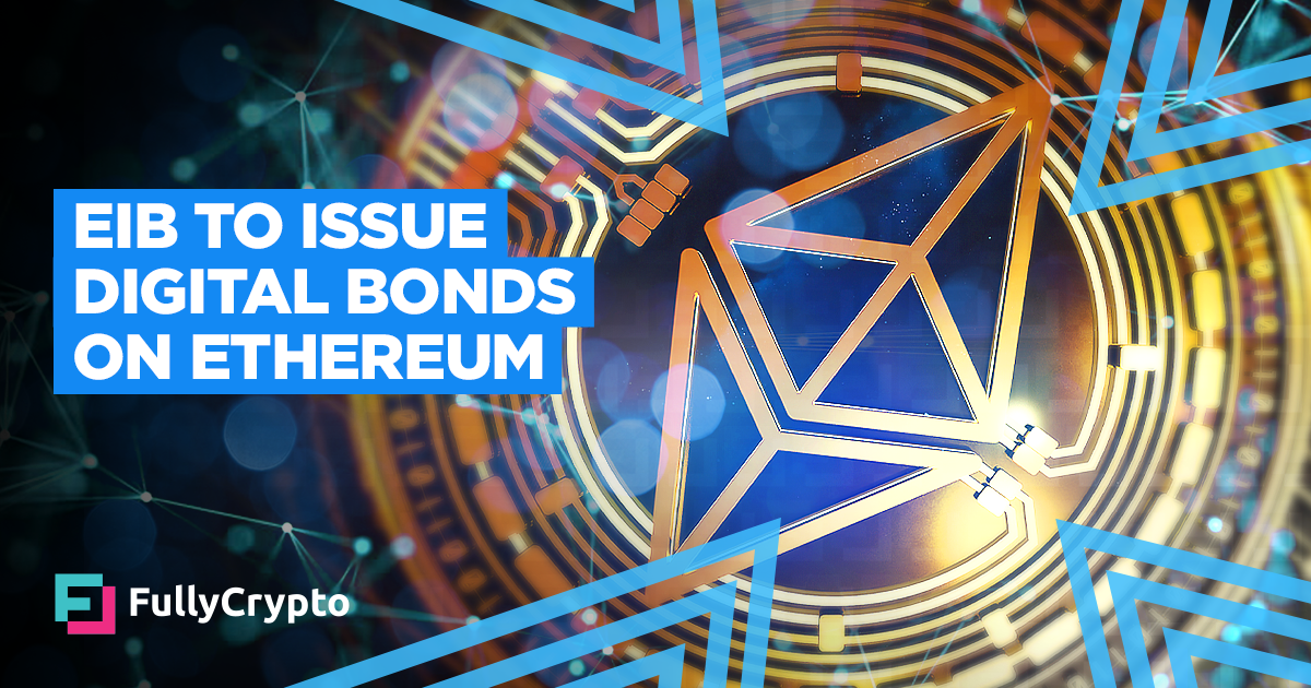 European Investment Bank to Issue Digital Bonds on Ethereum